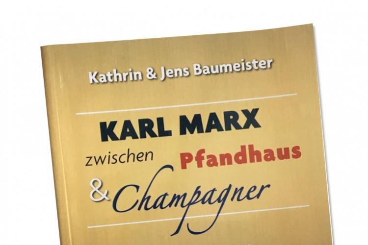 Karl Marx zwischen Pfandhaus & Champagner - © Umschlagsentwurf: Walter Baumeister